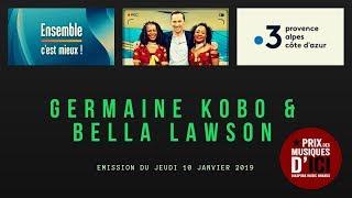 FRANCE 3 - ENSEMBLE C'EST MIEUX [AFRO-POP-ELECTRO 2019] //GERMAINE KOBO & BELLA LAWSON