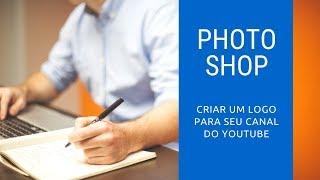 Como criar um logo no photoshop para seu canal do youtube