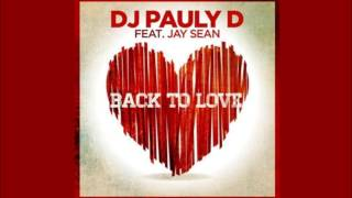 DJ Pauly D Ft. Jay Sean - Back To Love (Studio Acapella) + Download