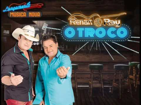 Cd Renan E Ray O Troco Youtube
