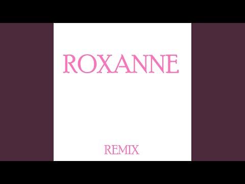 Roxanne (Remix)