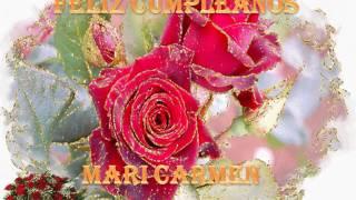 Feliz Cumpleaños Mari Carmen Felicidades