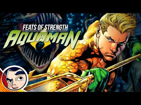 Aquaman, Why Do People Laugh At Him? Feats of Strength - Comics Experiment
