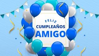 Feliz Cumpleaños Amigo I Feliz Día Amigo Youtube