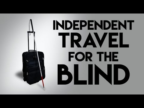 Independent Travel For The Blind And Visually Impaired - The Blind Life