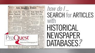 How Do I Search For Articles On Historical Newspaper Databases?