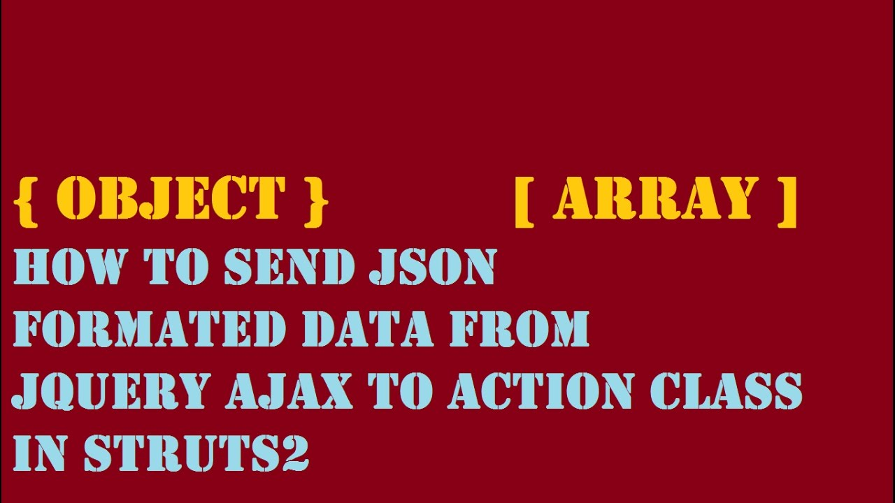 Finally Got: How To Send JSON Data From Ajax To Action Class