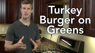 Turkey Burger On Greens-transform Your Kitchen-episode #6