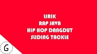 Lirik Hip Hop Dangdut - Sliding Tackle