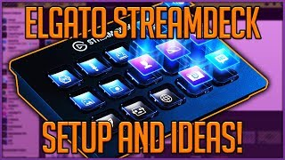 Elgato Stream Deck Setup Guide + Ideas!
