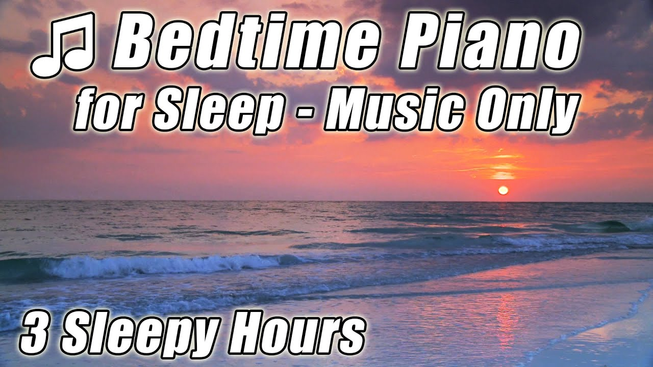 Bedtime Music Relaxing Classical Piano For Sleep Helps