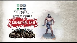 How To Paint : Khel from Conan by Monolith