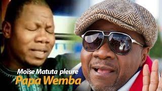Moïse Matuta pleure papa Wemba et il donné la version originale...