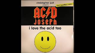 Christopher Just Presents Acid Joseph ‎– I Love The Acid Too (Original Mix)