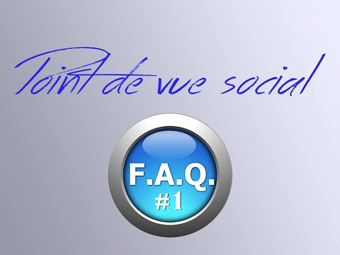 Point de vue social : FAQ #1