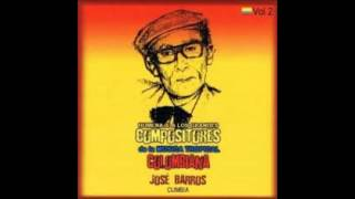 José Barros - Cumbia (Homenaje a los Grandes Compositores de la Music Tropical Colombiana)