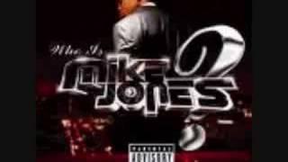 Mike Jones- Type Of Nigga You Need