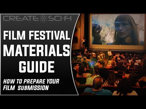 FILM FESTIVALS: HOW TO PREPARE YOUR FESTIVAL SUBMISSION
