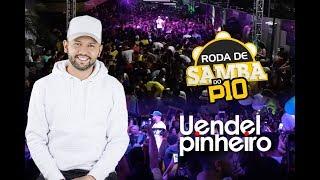 Uendel Pinheiro - Roda de Samba do P10