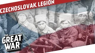The Czechoslovak Legion's Odyssey Through Russia I THE GREAT WAR Special