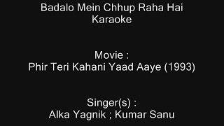 Badalo Mein Chhup Raha Hai - Karaoke - Phir Teri Kahani Yaad Aaye (1993) - Alka Yagnik ; Kumar Sanu