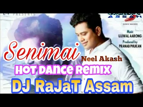 Seni Seni Senimai (Hot Dance Remix) | DJ RaJaT Assam | Neel Akash | Bihu Special Remix 2018