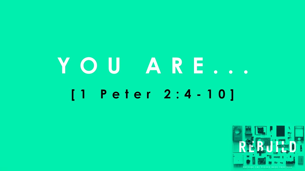 """""""You Are..."""" (1 Peter 2:4-10)"""