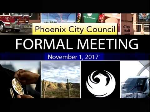 Phoenix City Council Formal Meeting - November 1, 2017