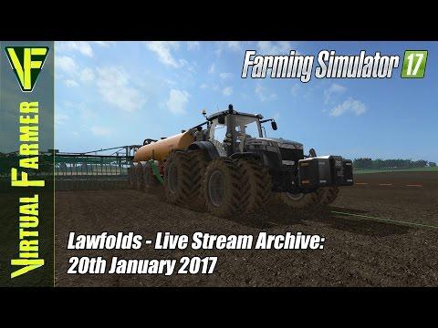 Farming Simulator 17 - Lawfolds - Live Stream Archive: 20th January 2017