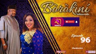 BOROKINI TELENOVELA S01 EP 96 latest Yoruba Web Series 2021