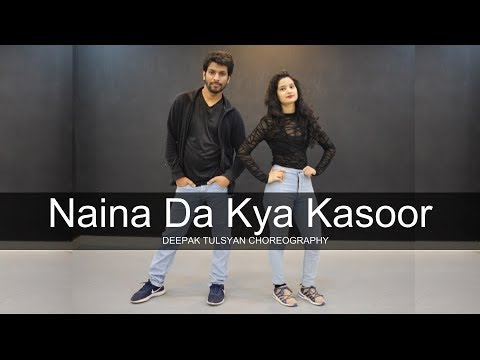 Naina Da Kya Kasoor | One Take | Deepak Tulsyan Choreography Ft. Sapna Zuva | Amit Trivedi