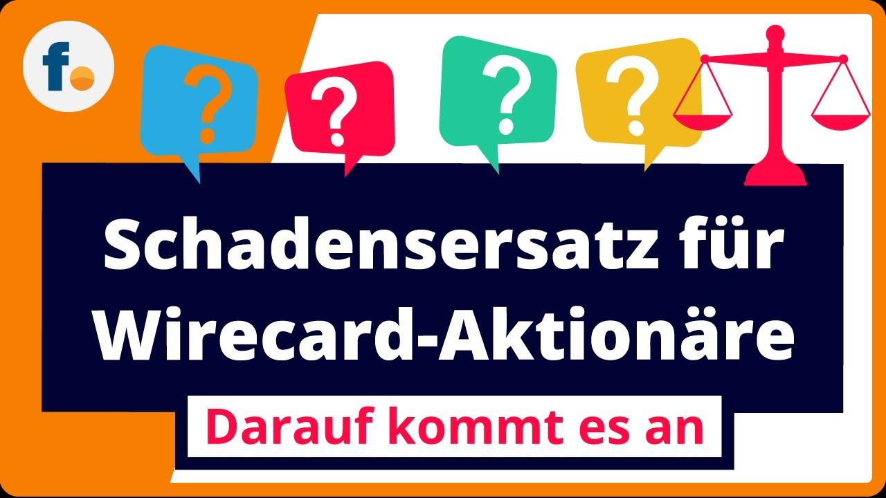 Wirecard-Schadensersatzklage: Darauf kommt es für Wirecard-Aktionäre jetzt an!