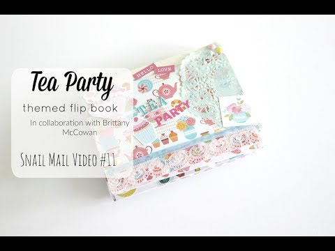 Tea Party Themed Flip Book with Brittany McCowan   Snail Mail Video #11