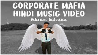 Hindi Rap Music Video l Corporate Mafia l Reality of Corporate Company l Vikram Indiana l Hip - Hop