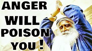 Sadhguru - Take blood test in extreme anger: you'll see you're poisoned!
