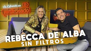 REBECCA DE ALBA, SIN FILTROS | La entrevista con Yordi Rosado