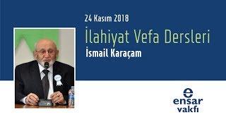 Prof. Dr. İsmail Karaçam - İlahiyat Vefa Dersleri