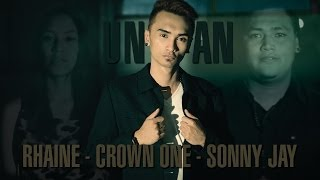 Repeat youtube video UNAN - Crown One, Rhaine & Sonny Jay (OFFICIAL MUSIC VIDEO)