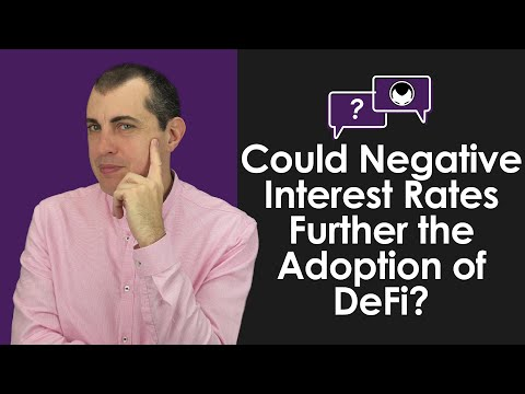 Ethereum Q&A: Could Negative Interest Rates Further the Adoption of DeFi?