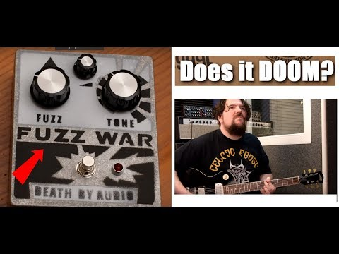 -  DOES IT DOOM? -  Fuzz War pedal by Death By Audio.