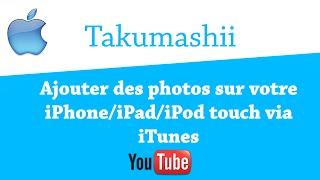 Ajouter des photos sur votre iPhone/iPad/iPod touch via iTunes