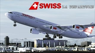 FSX - SWISS A340-300 Departure Los Angeles (long edit)