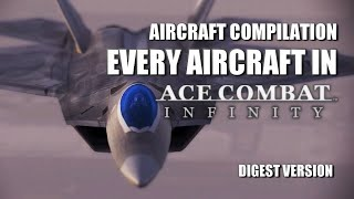 EVERY AIRCRAFT in Ace Combat Infinity (Digest Version)