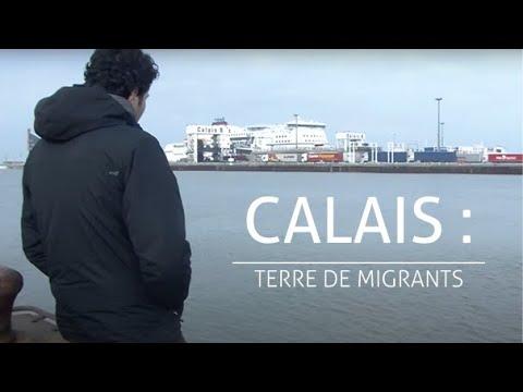 Calais : terre de migrants - Reportage