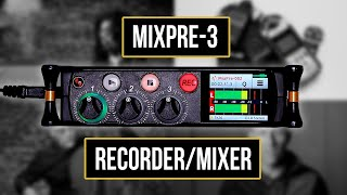 Sound Devices MixPre-3 Specs, Review, Guest Appearance and Campy Galore!