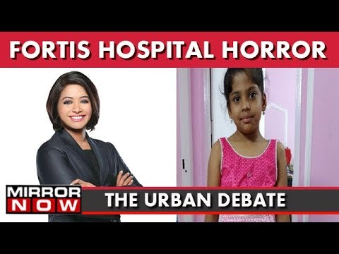 Adya Case: Haryana Govt Finds Fortis Hospital Guilty I The Urban Debate With Faye D'Souza