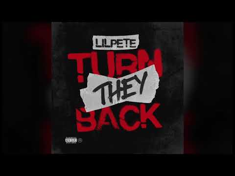 Lil Pete - Turn They Back (Audio)