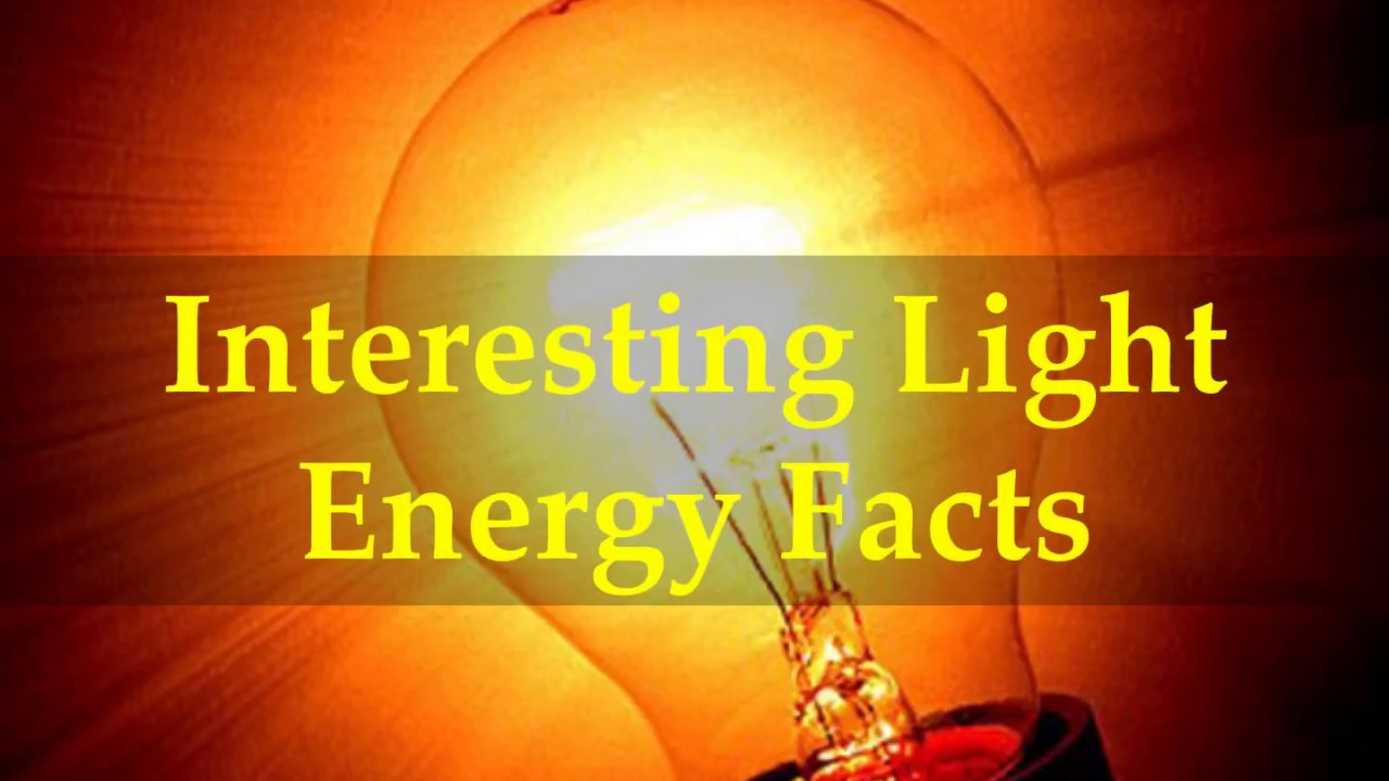 Interesting Light Energy Facts Amazing Pictures
