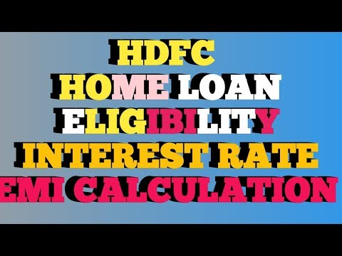 HDFC Bank Home Loan , Eligibility, Interest Rate, EMI Calculator