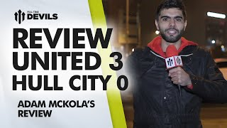 THE SPECIAL JUAN | Manchester United 3 Hull City 0 | REVIEW